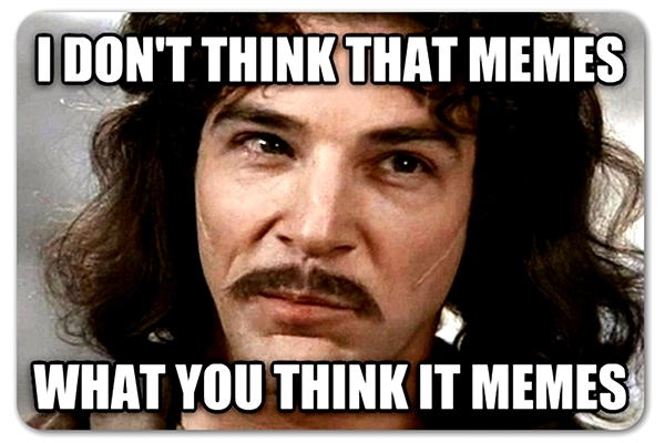 memes what you think it memes princess bride?w=656&h=300&crop=1 from meme to marketing the power of viral meaning creation the